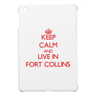 Keep Calm and Live in Fort Collins iPad Mini Case