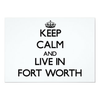 Keep Calm and live in Fort Worth 5x7 Paper Invitation Card