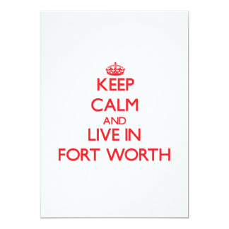 Keep Calm and Live in Fort Worth 13 Cm X 18 Cm Invitation Card