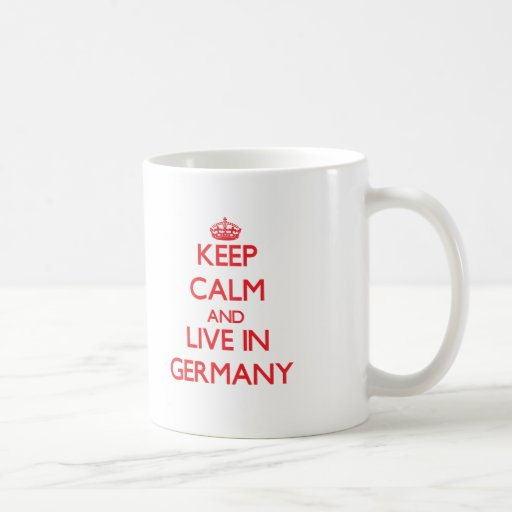 Keep Calm and live in Germany Mugs