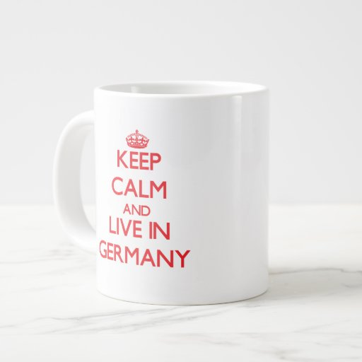 Keep Calm and live in Germany Jumbo Mug