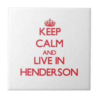 Keep Calm and Live in Henderson Ceramic Tile