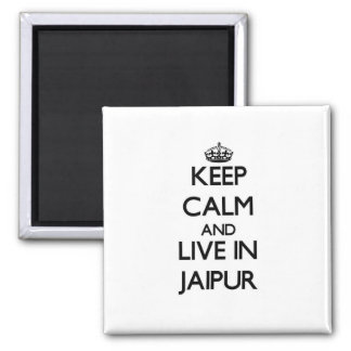 Keep Calm and live in Jaipur Magnets
