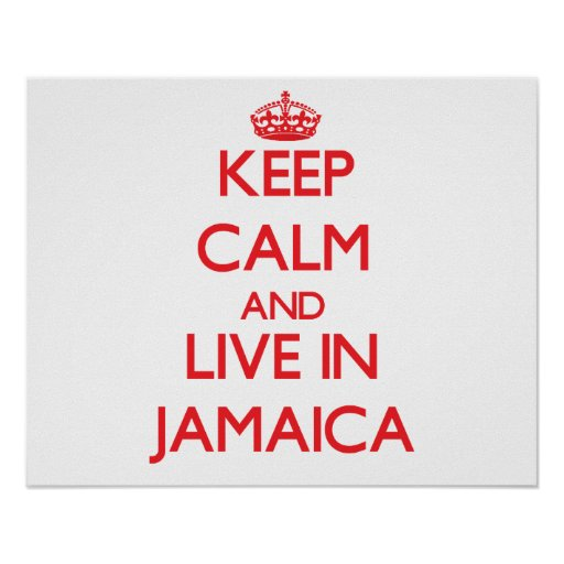 Keep Calm and live in Jamaica Print