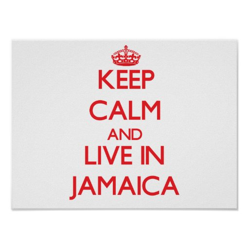 Keep Calm and live in Jamaica Posters