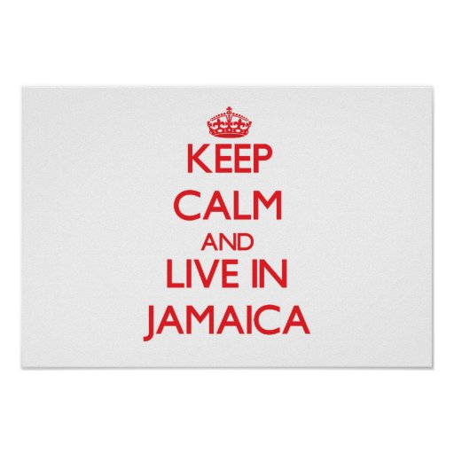 Keep Calm and live in Jamaica Poster