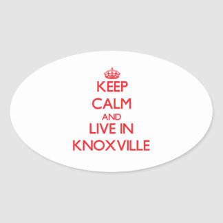 Keep Calm and Live in Knoxville Oval Sticker