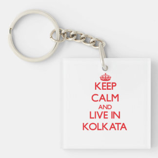Keep Calm and Live in Kolkata Double-Sided Square Acrylic Key Ring