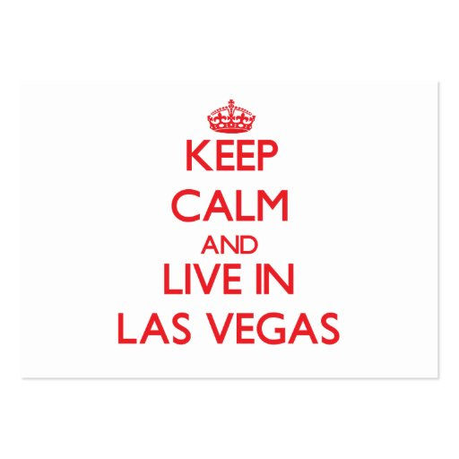 Keep Calm and Live in Las Vegas Business Card