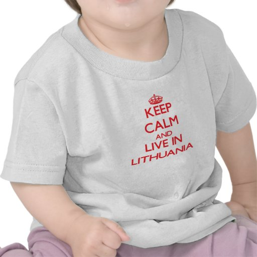 Keep Calm and live in Lithuania Tshirts