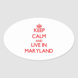 Keep Calm and live in Maryland Oval Stickers
