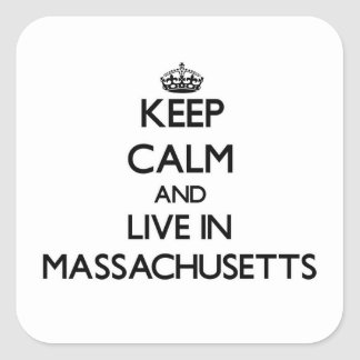 Keep Calm and Live In Massachusetts Stickers