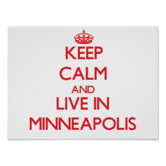 Keep Calm and Live in Minneapolis Posters