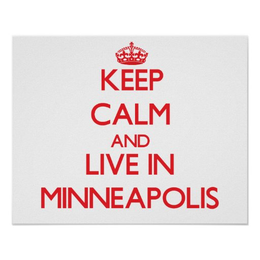 Keep Calm and Live in Minneapolis Print