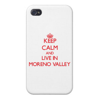 Keep Calm and Live in Moreno Valley Cover For iPhone 4