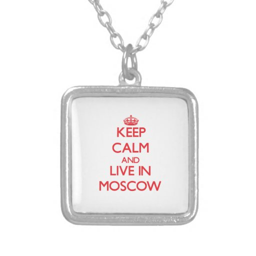 Keep Calm and Live in Moscow Pendant