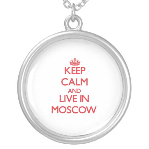 Keep Calm and Live in Moscow Pendants