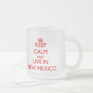 Keep Calm and live in New Mexico Mugs