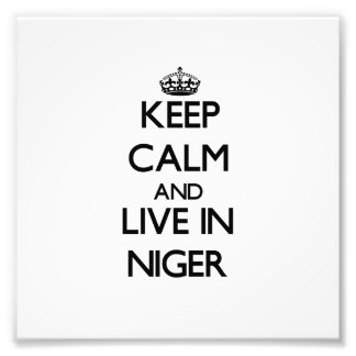 Keep Calm and Live In Niger Photograph