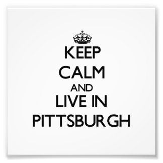 Keep Calm and live in Pittsburgh Photo