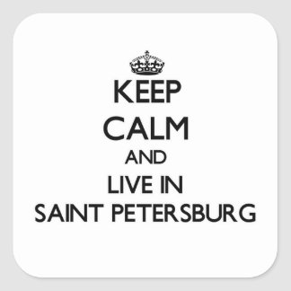 Keep Calm and live in Saint Petersburg Square Sticker