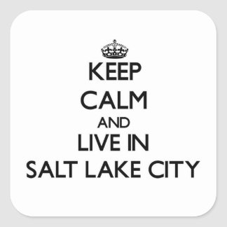 Keep Calm and live in Salt Lake City Square Sticker