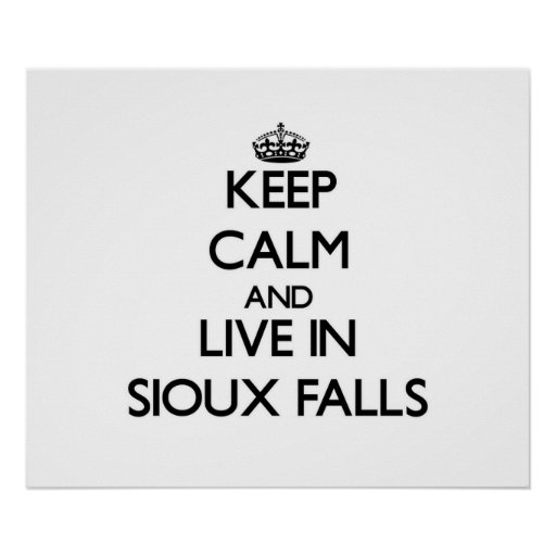 Keep Calm and live in Sioux Falls Posters