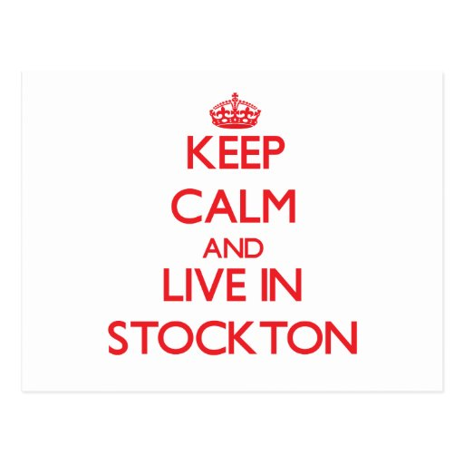 Keep Calm and Live in Stockton Postcard