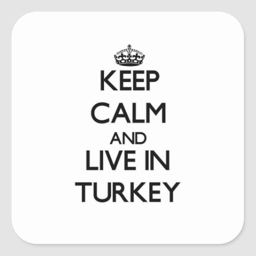 Keep Calm and Live In Turkey Square Sticker