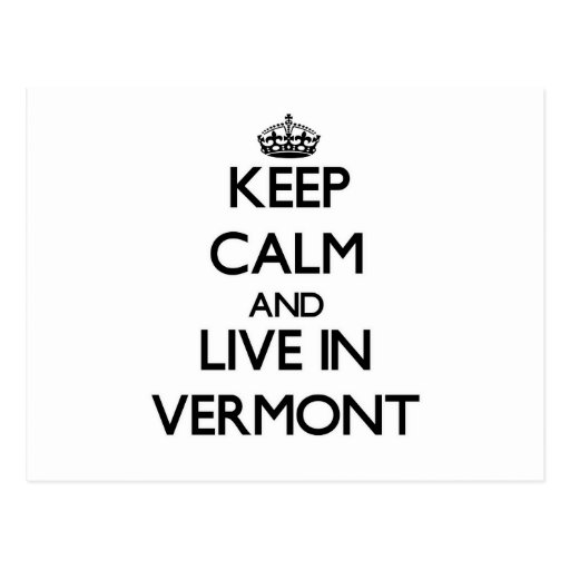 Keep Calm and Live In Vermont Postcards