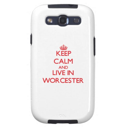 Keep Calm and Live in Worcester Galaxy S3 Covers