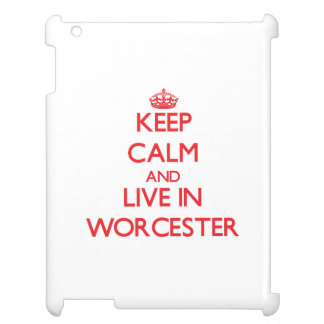 Keep Calm and Live in Worcester Case For The iPad