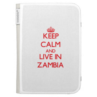 Keep Calm and live in Zambia Kindle 3 Cases