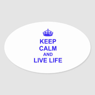 Keep Calm and Live Life Oval Sticker