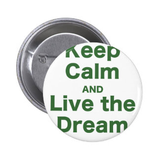 Keep Calm and Live the Dream Button