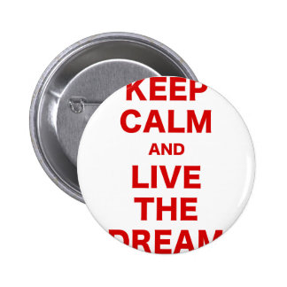 Keep Calm and Live the Dream Buttons