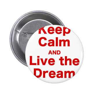 Keep Calm and Live the Dream Pinback Button