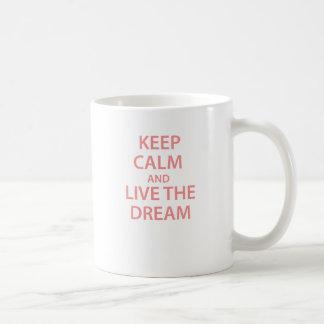 Keep Calm and Live The Dream! Basic White Mug