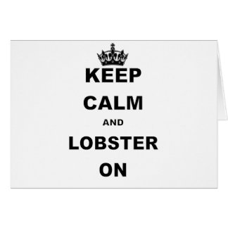 KEEP CALM AND LOBSTER ON.png Card