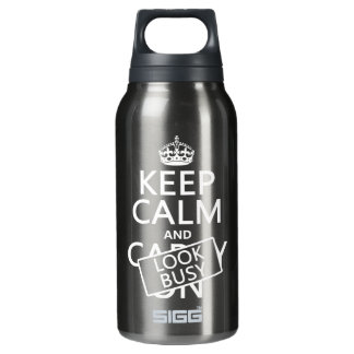 Keep Calm and Look Busy (any color) Insulated Water Bottle