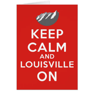 Keep Calm and Louisville On, Louisville, Colorado Greeting Card