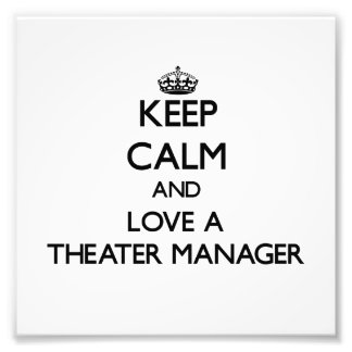 Keep Calm and Love a aater Manager Art Photo