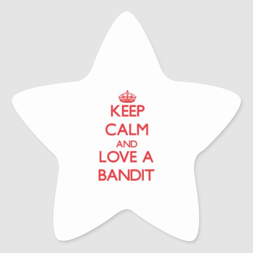 Keep Calm and Love a Bandit Star Stickers