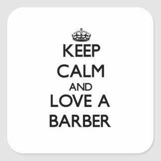 Keep Calm and Love a Barber Square Sticker