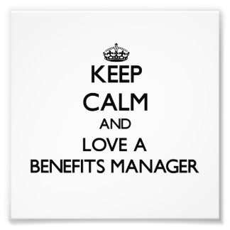 Keep Calm and Love a Benefits Manager Art Photo
