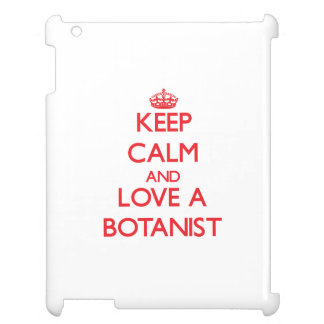 Keep Calm and Love a Botanist Cover For The iPad