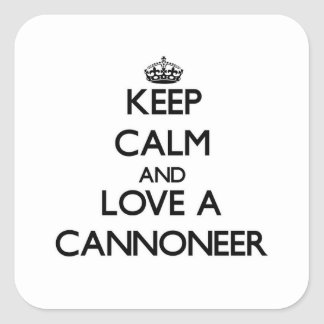 Keep Calm and Love a Cannoneer Square Sticker