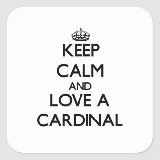 Keep Calm and Love a Cardinal Square Stickers