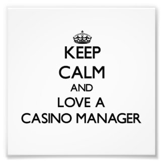Keep Calm and Love a Casino Manager Photo Print