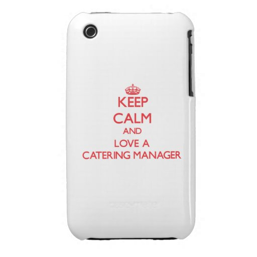 Keep Calm and Love a Catering Manager iPhone 3 Case-Mate Cases